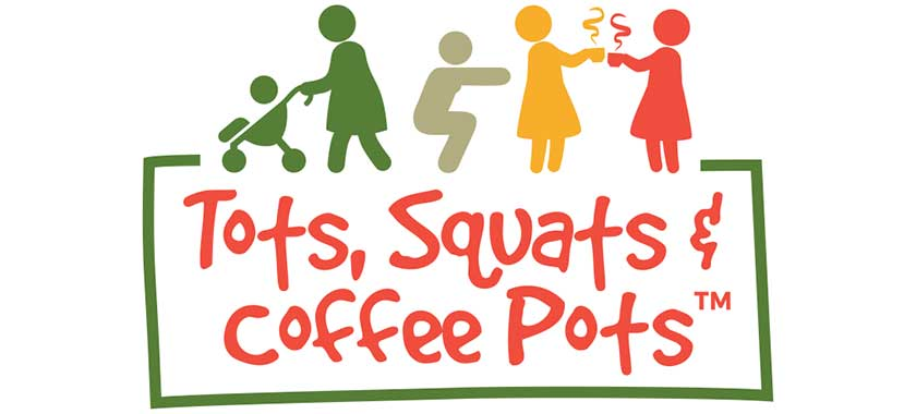 Tots, Squats and Coffee Pots Classes
